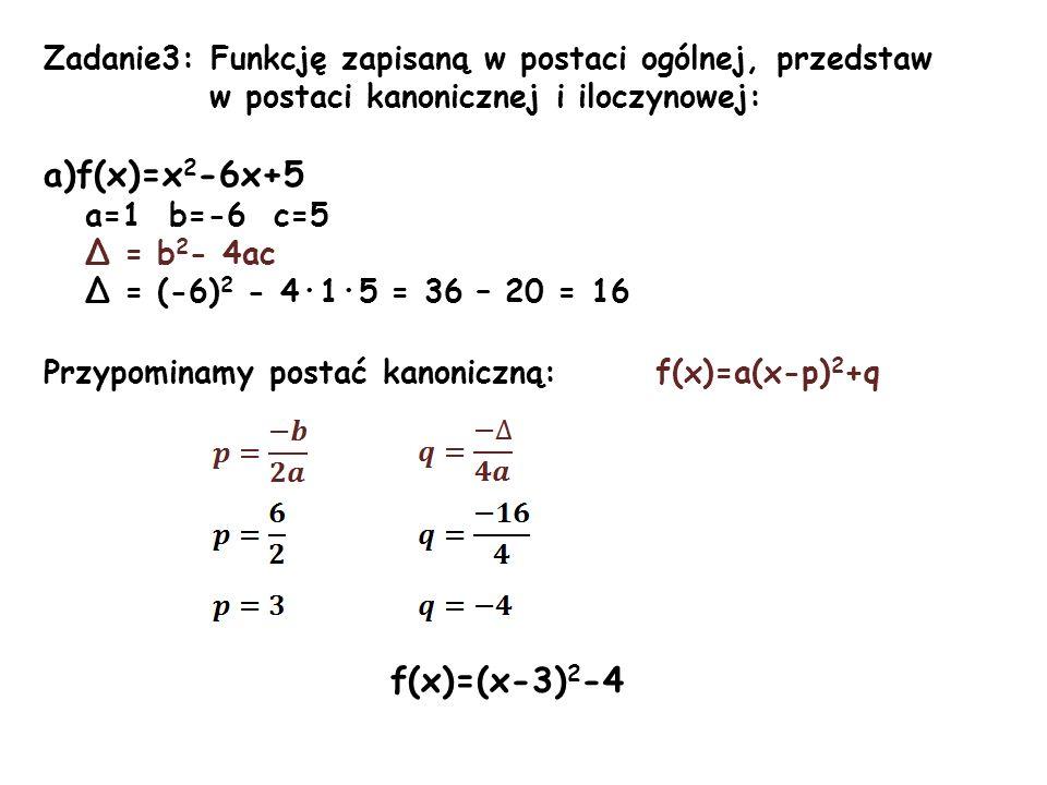 Zadanie3: Funkcję zapisaną w postaci ogólnej, przedstaw