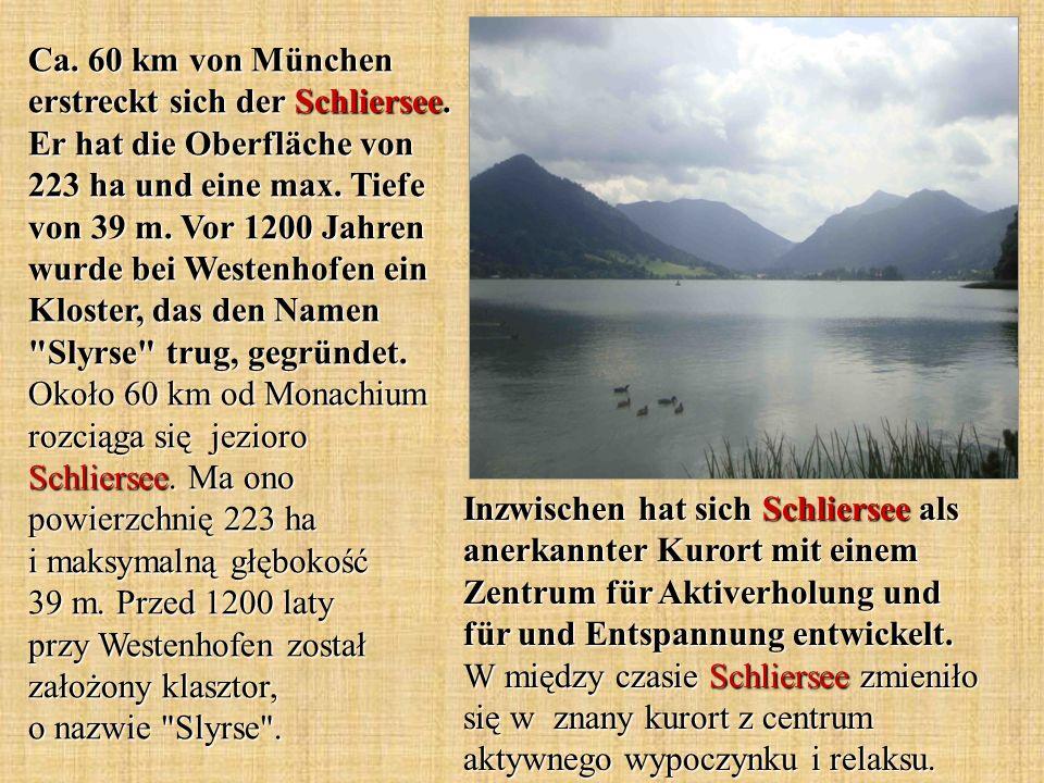 Ca. 60 km von München erstreckt sich der Schliersee