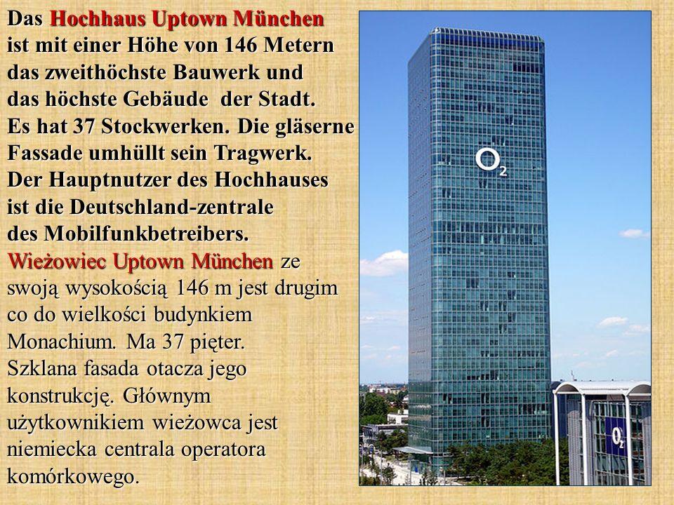 Das Hochhaus Uptown München ist mit einer Höhe von 146 Metern das zweithöchste Bauwerk und das höchste Gebäude der Stadt.