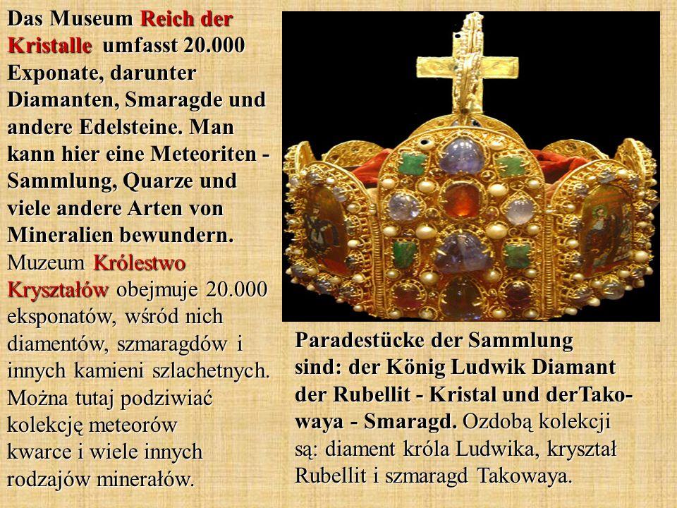 Das Museum Reich der Kristalle umfasst 20