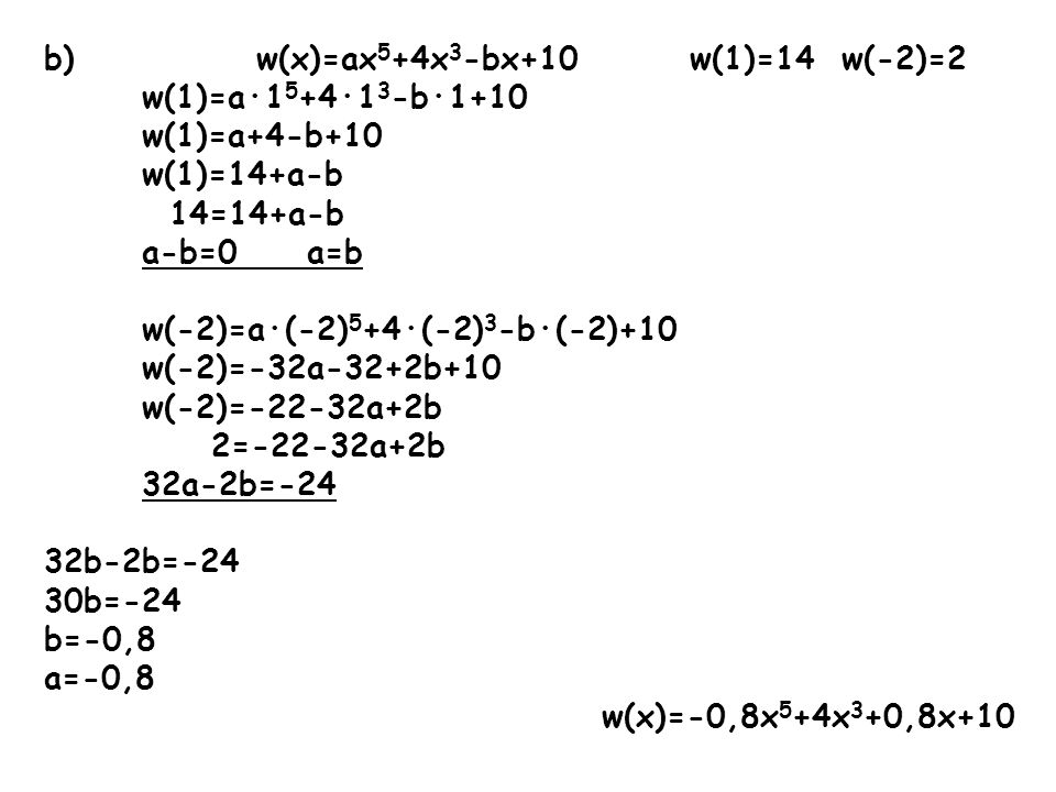 b) w(x)=ax5+4x3-bx+10 w(1)=14 w(-2)=2