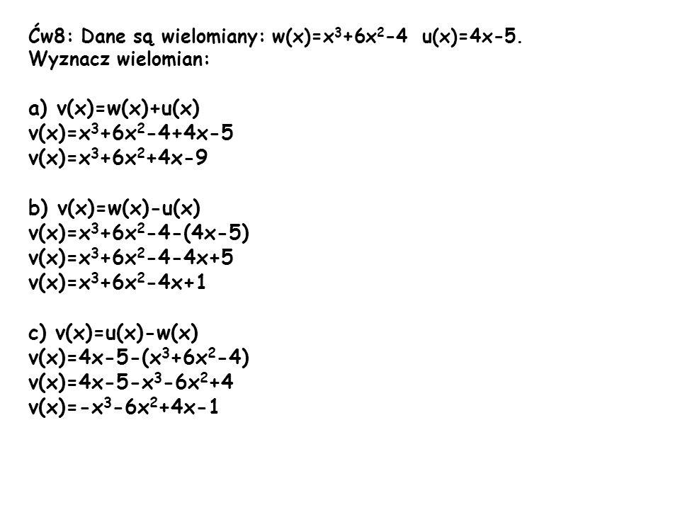 a) v(x)=w(x)+u(x) v(x)=x3+6x2-4+4x-5 v(x)=x3+6x2+4x-9