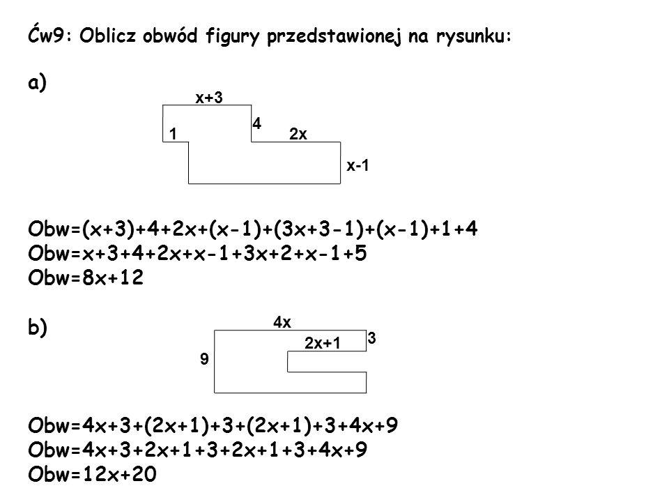 Obw=(x+3)+4+2x+(x-1)+(3x+3-1)+(x-1)+1+4 Obw=x+3+4+2x+x-1+3x+2+x-1+5