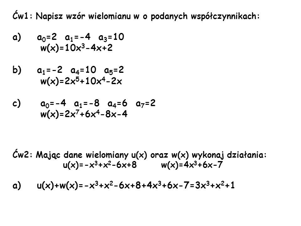 u(x)+w(x)=-x3+x2-6x+8+4x3+6x-7=3x3+x2+1