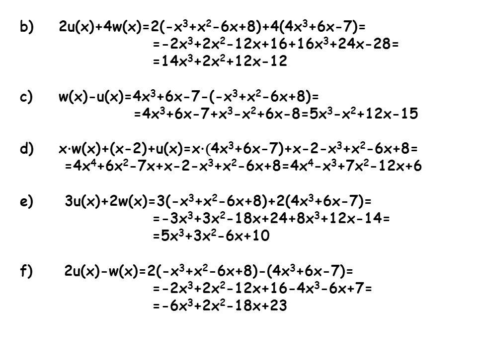 2u(x)+4w(x)=2(-x3+x2-6x+8)+4(4x3+6x-7)=