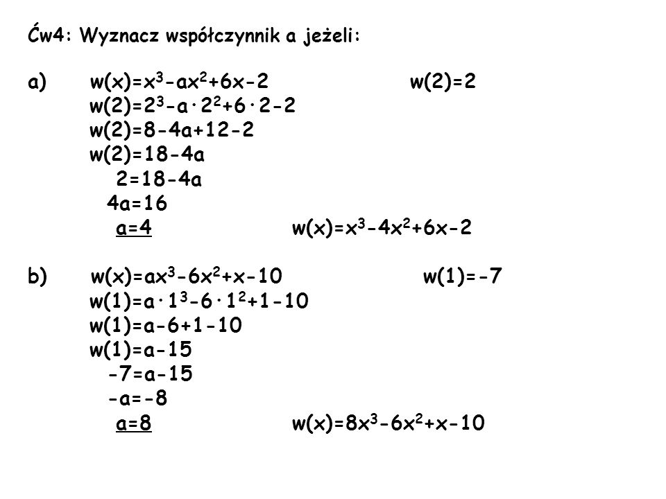 a) w(x)=x3-ax2+6x-2 w(2)=2 w(2)=23-a·22+6·2-2 w(2)=8-4a+12-2