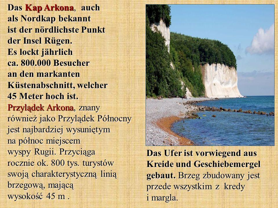 Das Kap Arkona, auch als Nordkap bekannt ist der nördlichste Punkt der Insel Rügen. Es lockt jährlich ca. 800.000 Besucher an den markanten Küstenabschnitt, welcher 45 Meter hoch ist. Przylądek Arkona, znany również jako Przylądek Północny jest najbardziej wysuniętym na północ miejscem wyspy Rugii. Przyciąga rocznie ok. 800 tys. turystów swoją charakterystyczną linią brzegową, mającą wysokość 45 m .