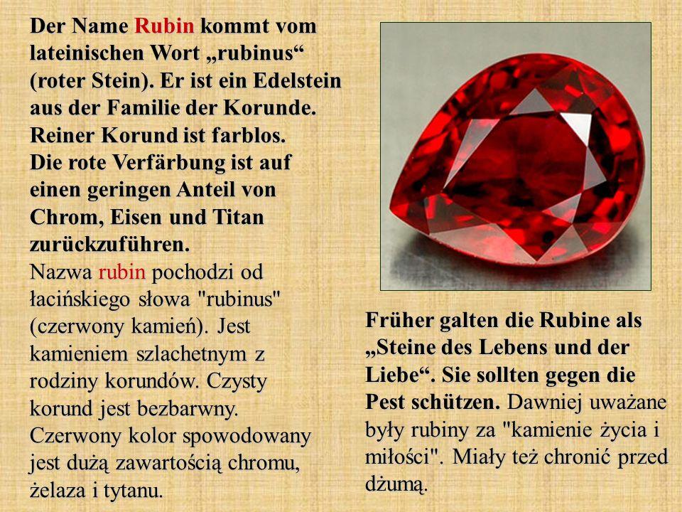 """Der Name Rubin kommt vom lateinischen Wort """"rubinus (roter Stein)"""