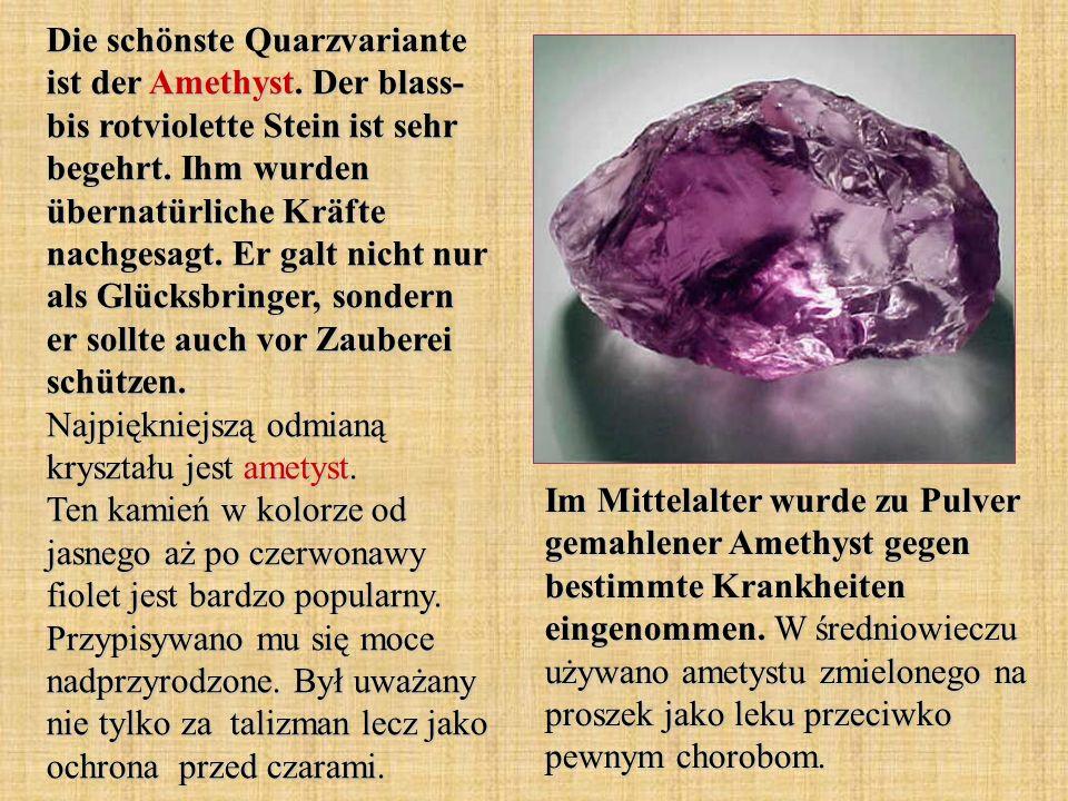 Die schönste Quarzvariante ist der Amethyst