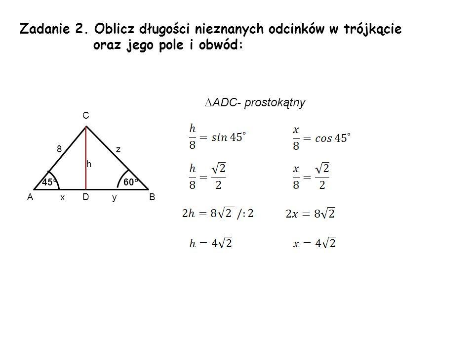 Zadanie 2. Oblicz długości nieznanych odcinków w trójkącie