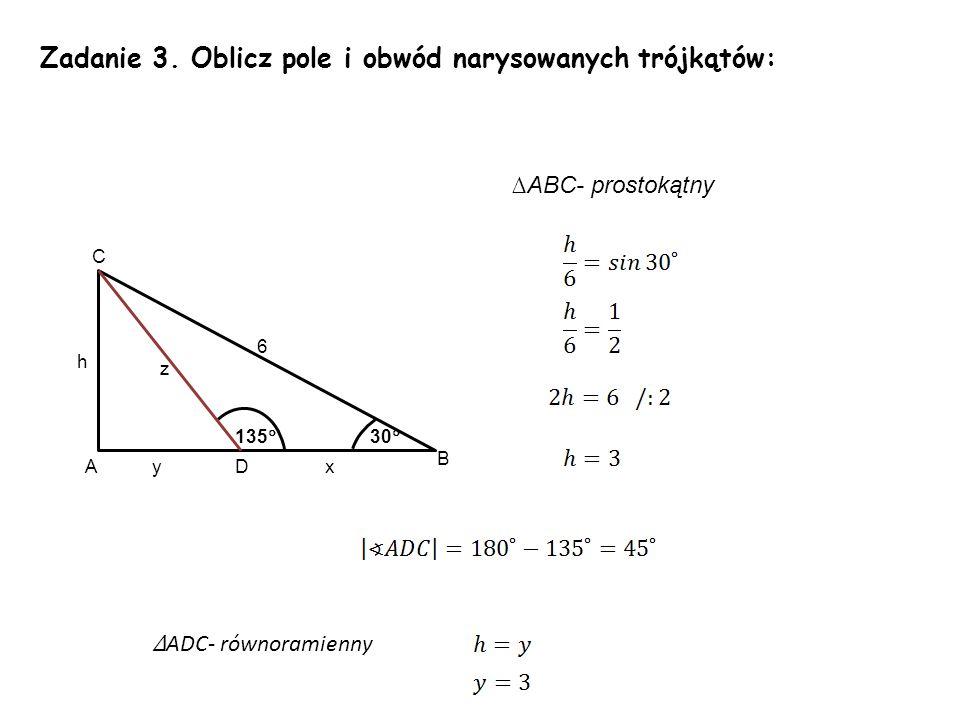 Zadanie 3. Oblicz pole i obwód narysowanych trójkątów: