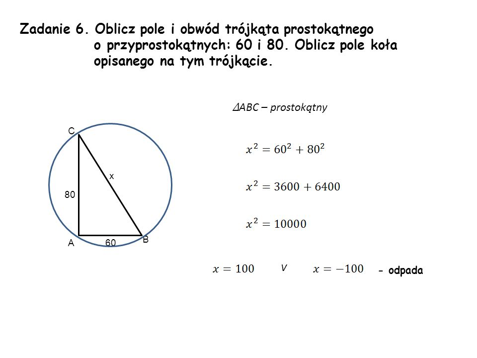 Zadanie 6. Oblicz pole i obwód trójkąta prostokątnego