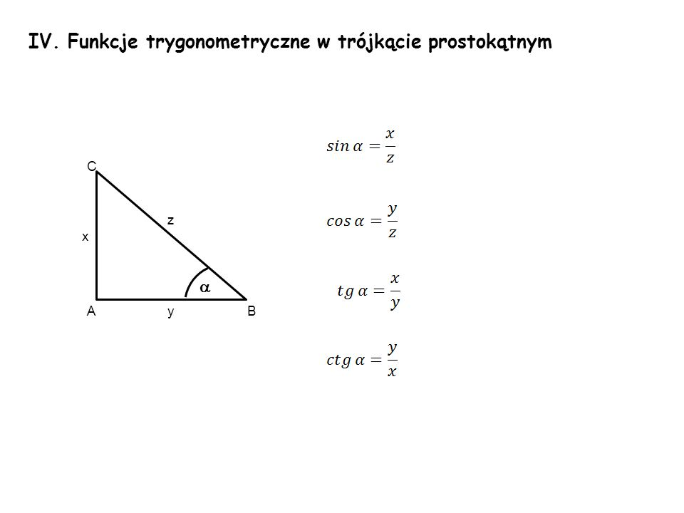 IV. Funkcje trygonometryczne w trójkącie prostokątnym