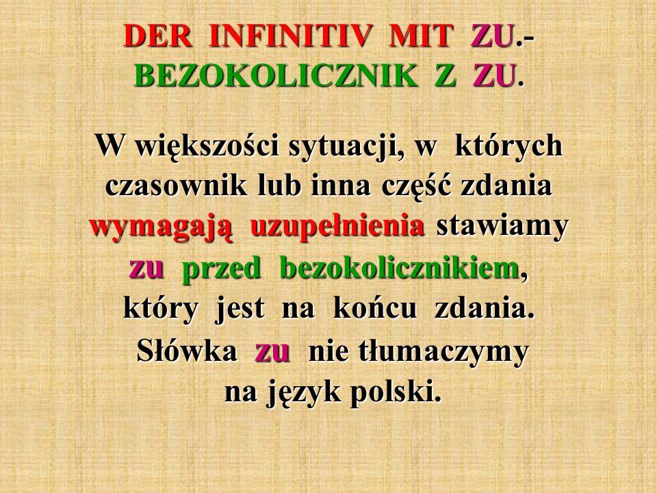 DER INFINITIV MIT ZU.- BEZOKOLICZNIK Z ZU.