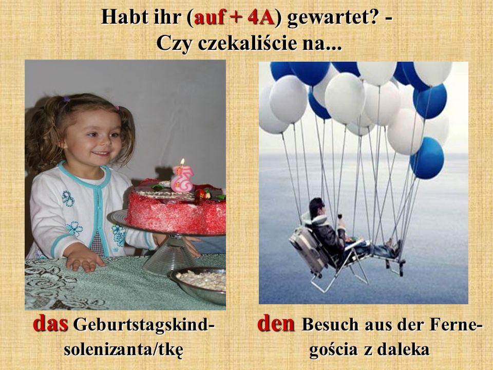 das Geburtstagskind- solenizanta/tkę