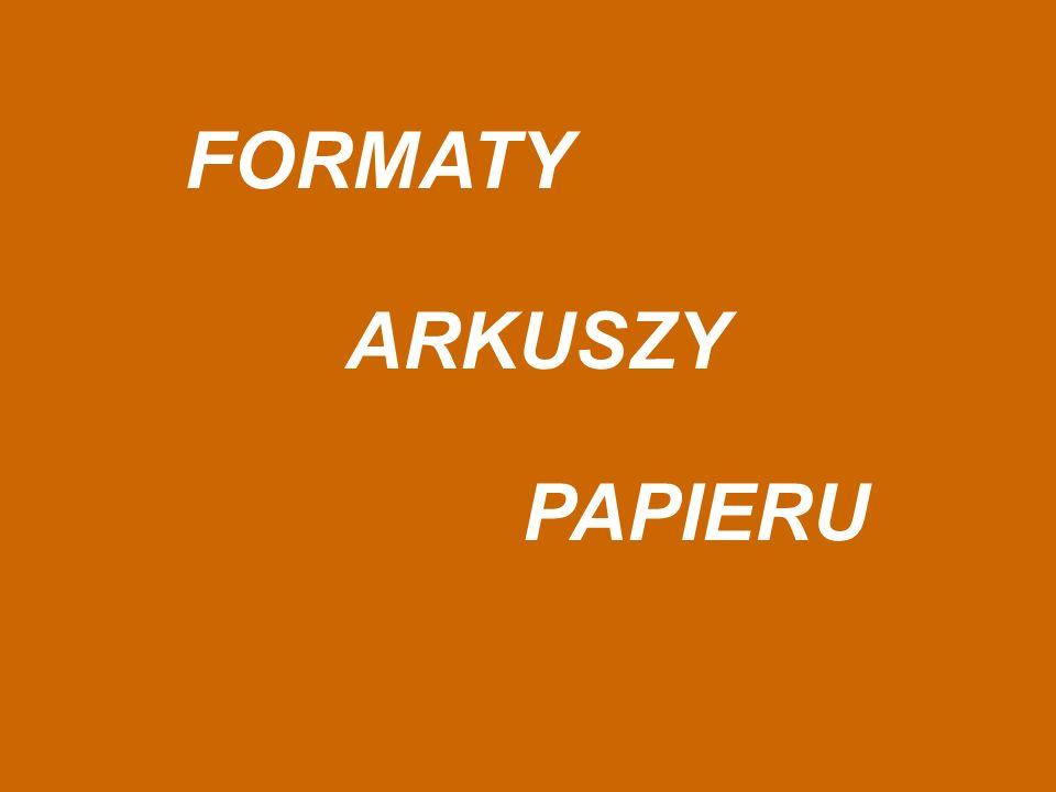 FORMATY ARKUSZY PAPIERU