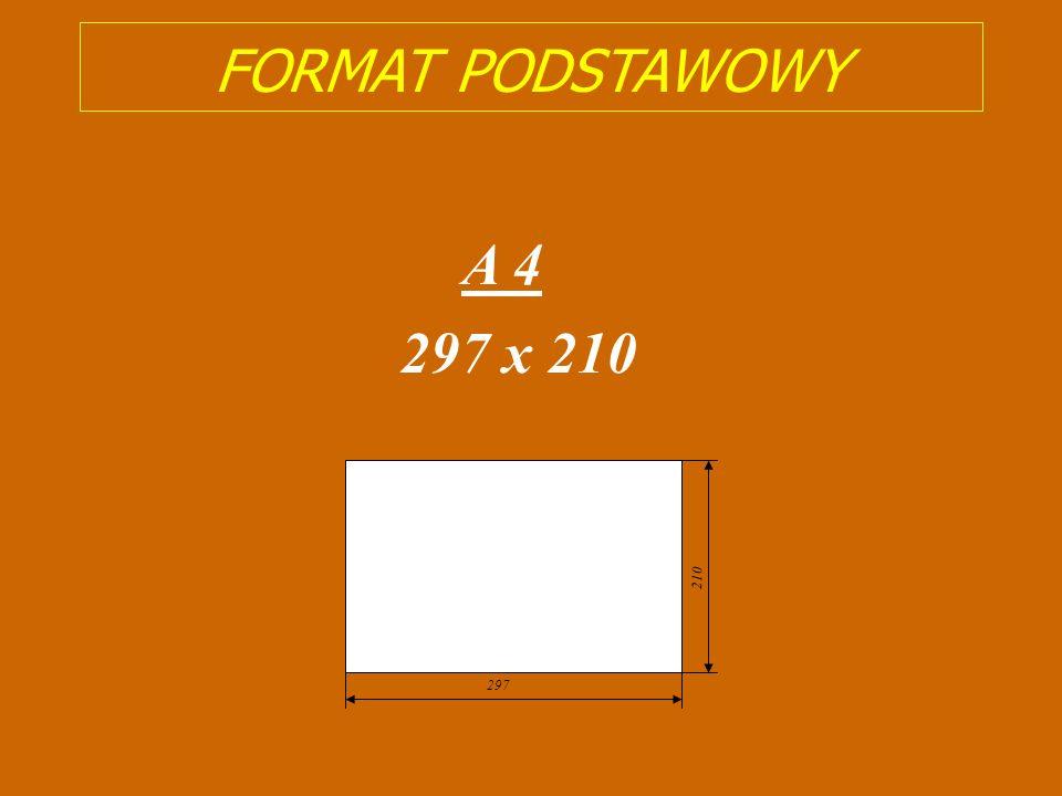 FORMAT PODSTAWOWY A 4 297 x 210 210 297 6