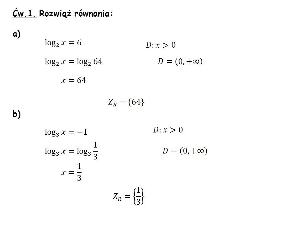 Ćw.1. Rozwiąż równania: a) b)