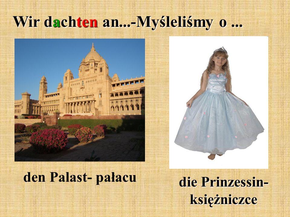 die Prinzessin- księżniczce