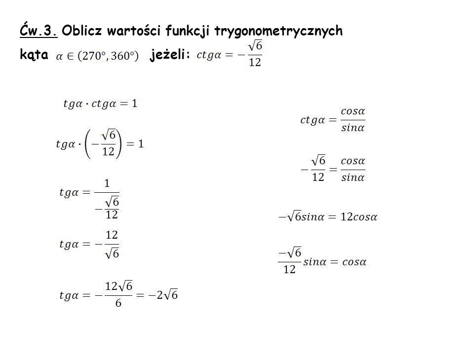 Ćw.3. Oblicz wartości funkcji trygonometrycznych