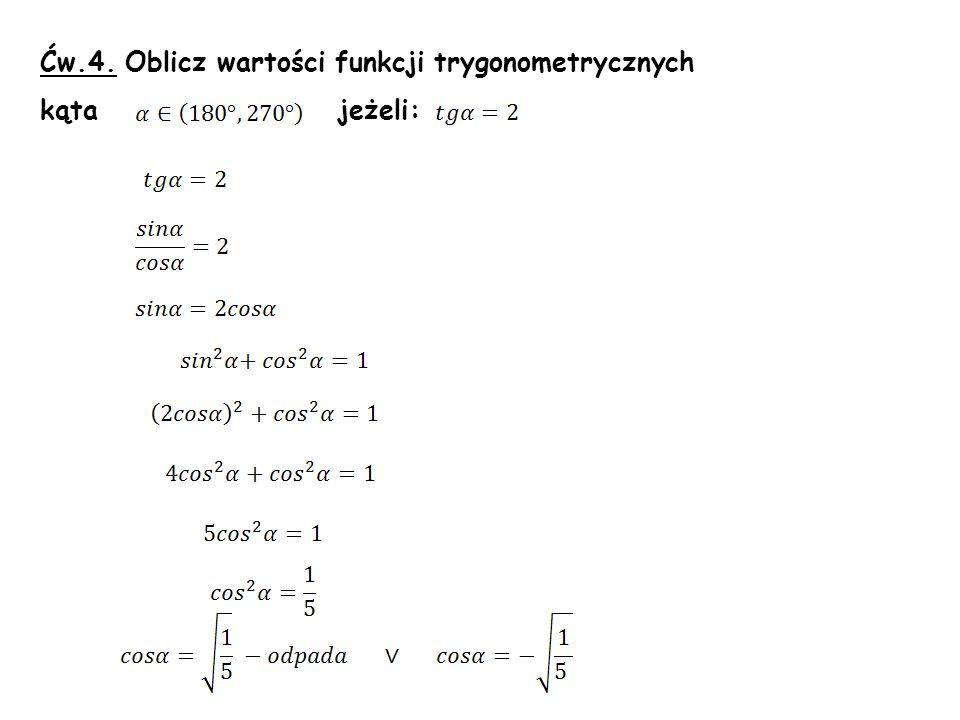 Ćw.4. Oblicz wartości funkcji trygonometrycznych
