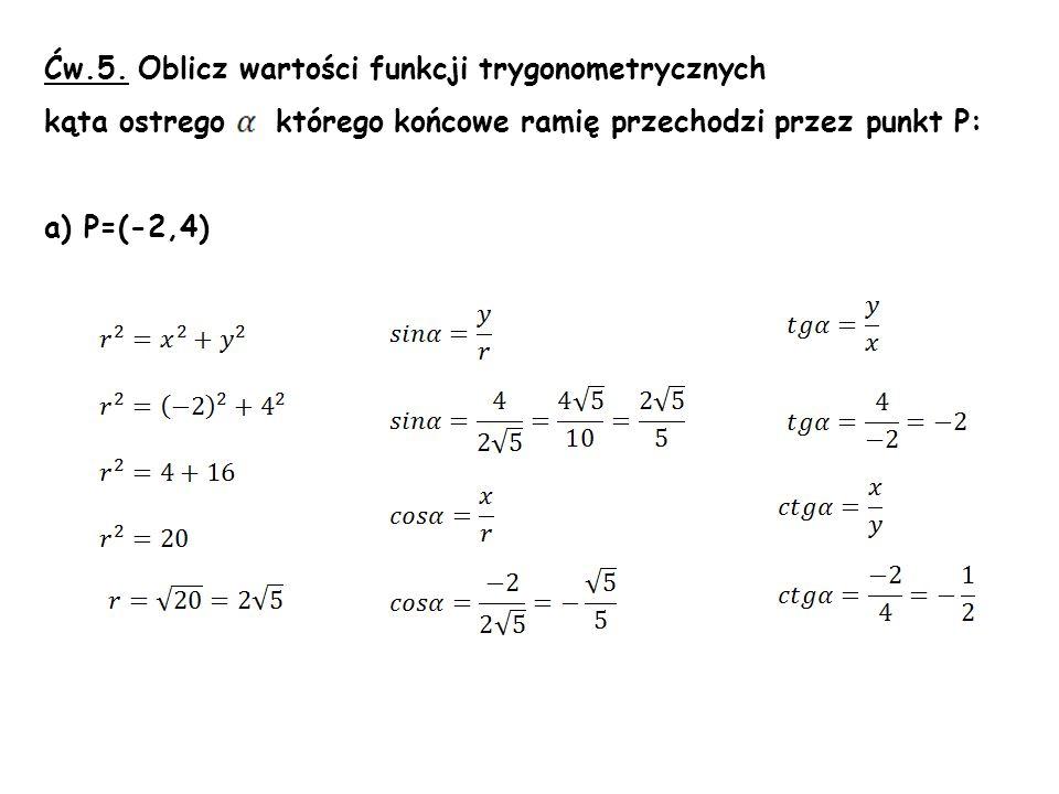 Ćw.5. Oblicz wartości funkcji trygonometrycznych