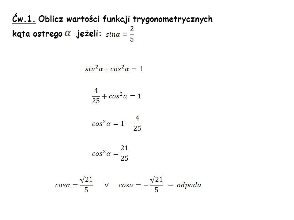 Ćw.1. Oblicz wartości funkcji trygonometrycznych