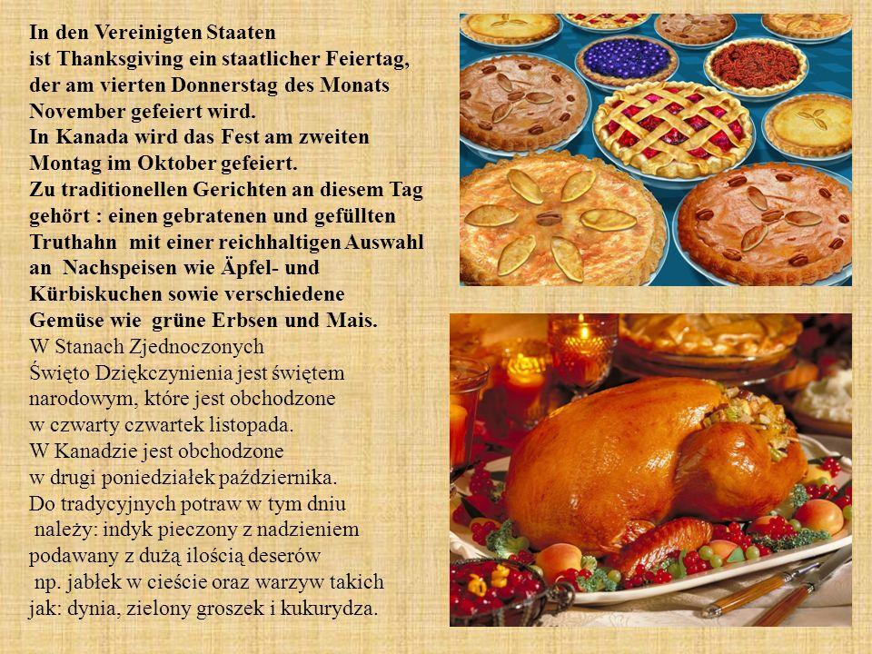 1010 In den Vereinigten Staaten ist Thanksgiving ein staatlicher Feiertag, der am vierten Donnerstag des Monats November gefeiert wird.