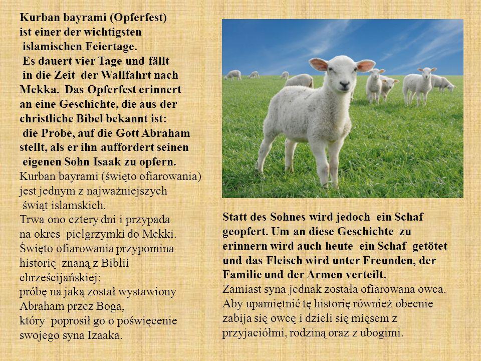 Kurban bayrami (Opferfest) ist einer der wichtigsten islamischen Feiertage.