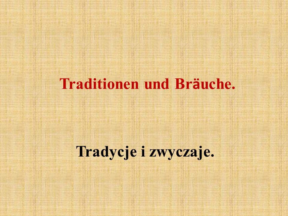 Traditionen und Bräuche.