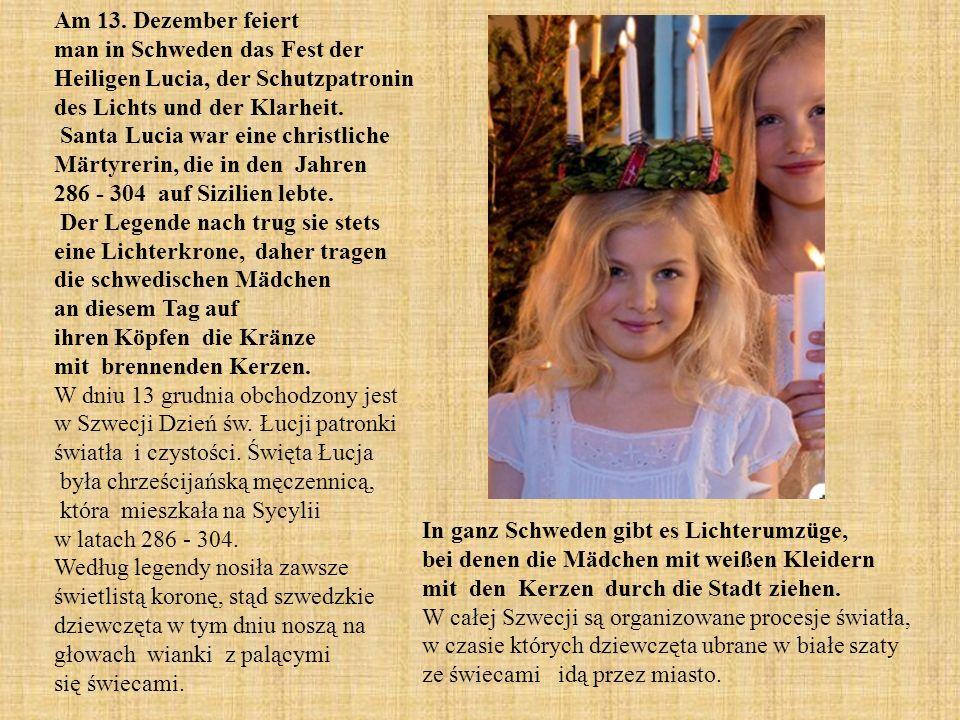 Am 13. Dezember feiert man in Schweden das Fest der Heiligen Lucia, der Schutzpatronin des Lichts und der Klarheit.
