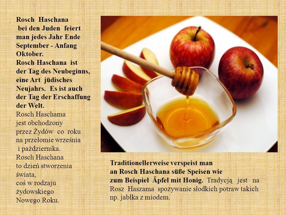 Rosch Haschana bei den Juden feiert man jedes Jahr Ende September - Anfang Oktober.