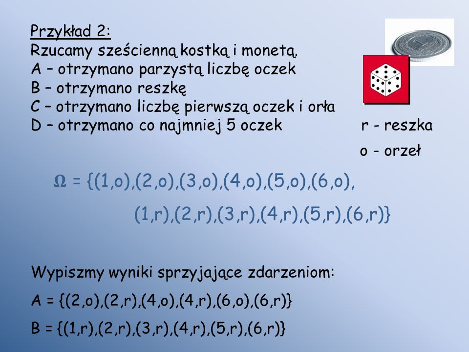 (1,r),(2,r),(3,r),(4,r),(5,r),(6,r)} Przykład 2: