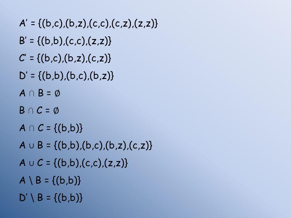A' = {(b,c),(b,z),(c,c),(c,z),(z,z)}