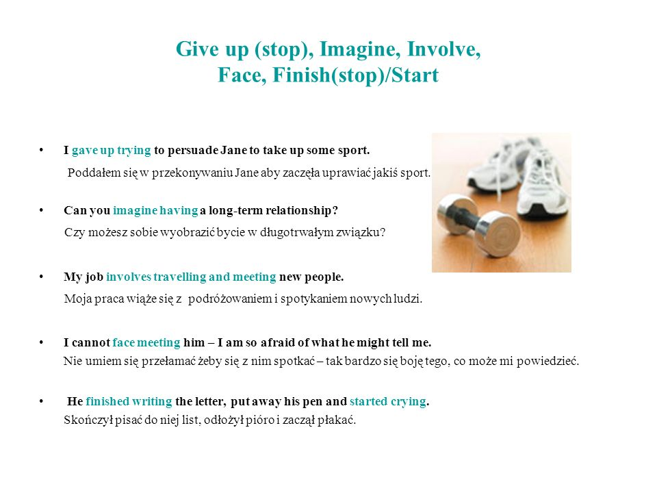 Give up (stop), Imagine, Involve, Face, Finish(stop)/Start