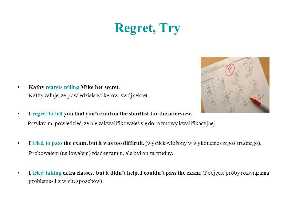 Regret, TryKathy regrets telling Mike her secret. Kathy żałuje, że powiedziała Mike'owi swój sekret.