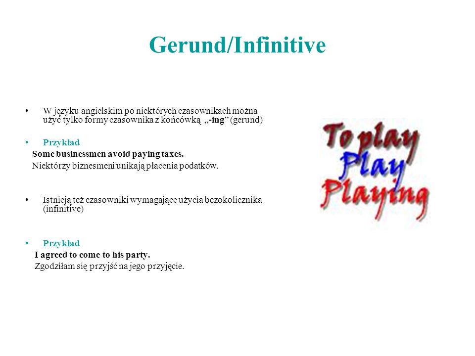 """Gerund/InfinitiveW języku angielskim po niektórych czasownikach można użyć tylko formy czasownika z końcówką """"-ing (gerund)"""