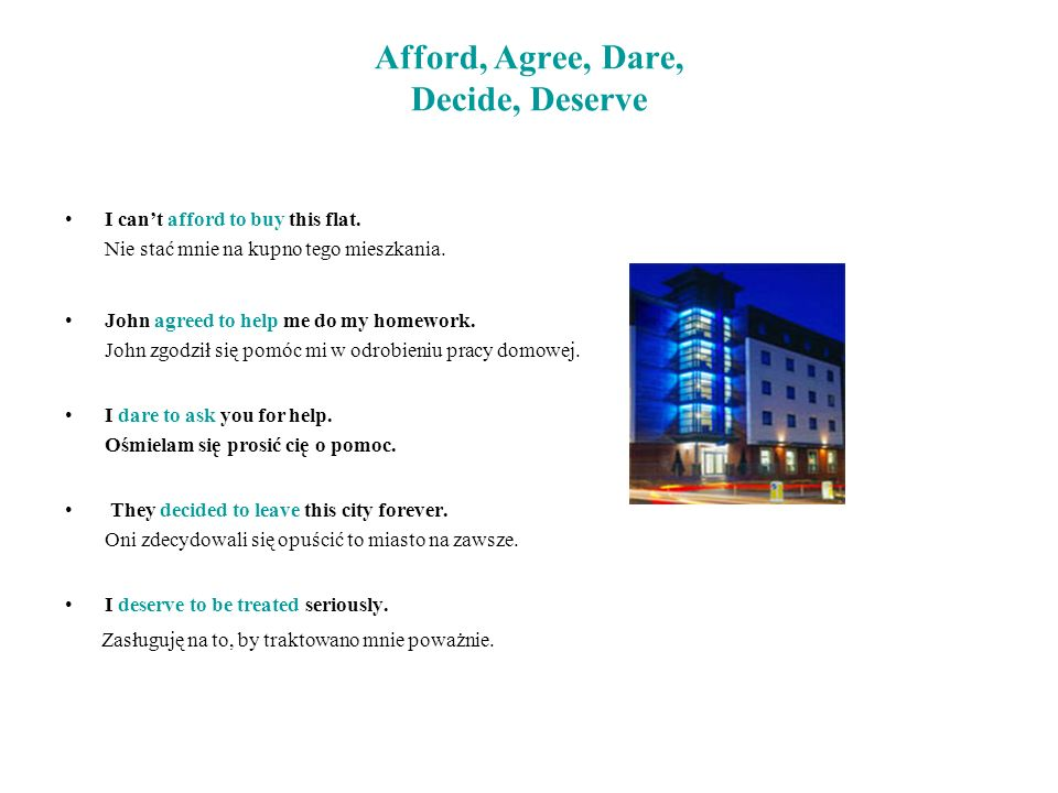 Afford, Agree, Dare, Decide, Deserve