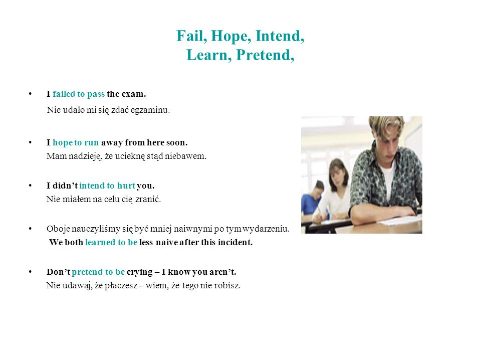 Fail, Hope, Intend, Learn, Pretend,