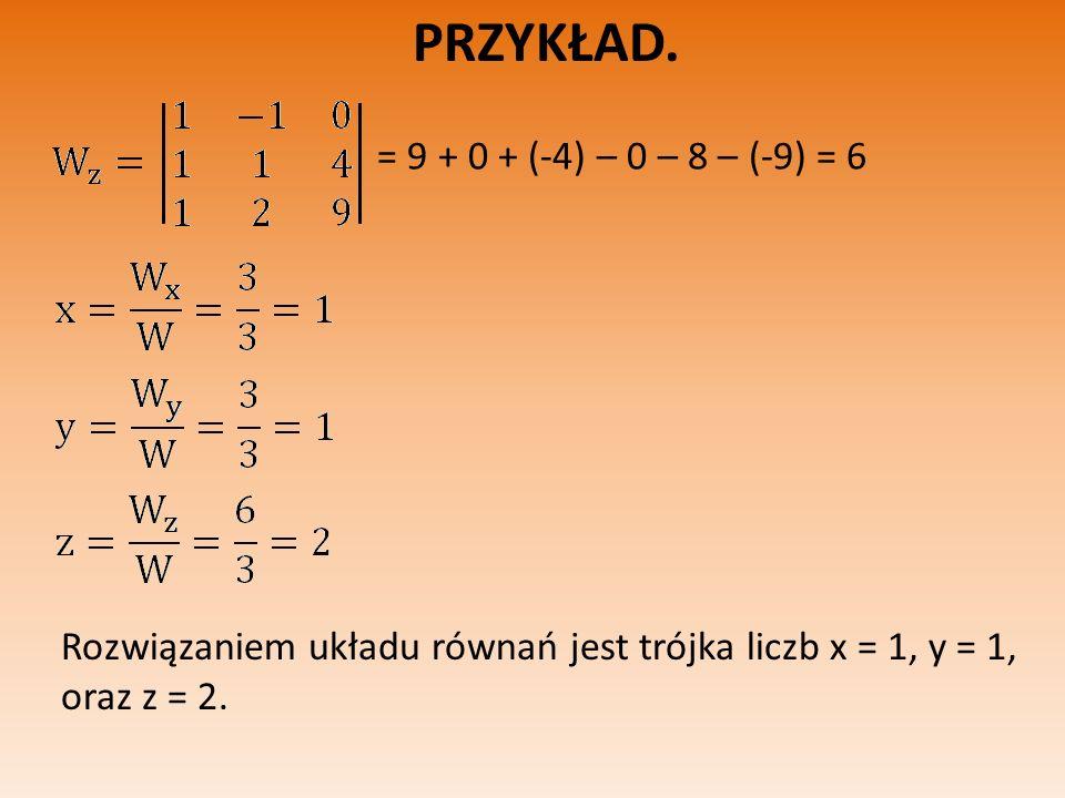 PRZYKŁAD. = 9 + 0 + (-4) – 0 – 8 – (-9) = 6