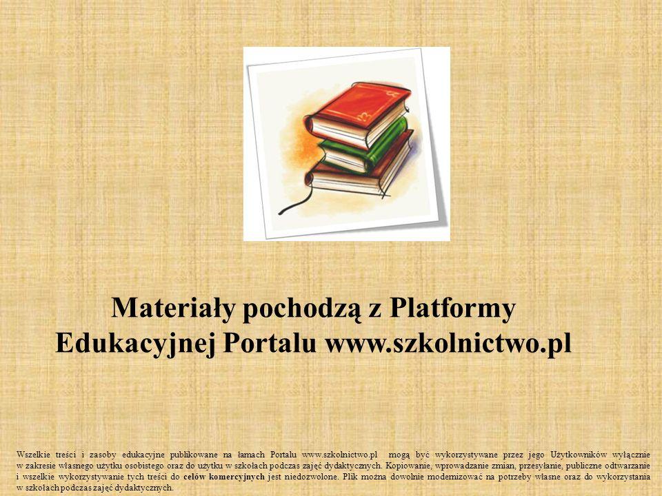 Materiały pochodzą z Platformy Edukacyjnej Portalu www.szkolnictwo.pl