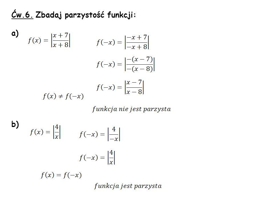 Ćw.6. Zbadaj parzystość funkcji: