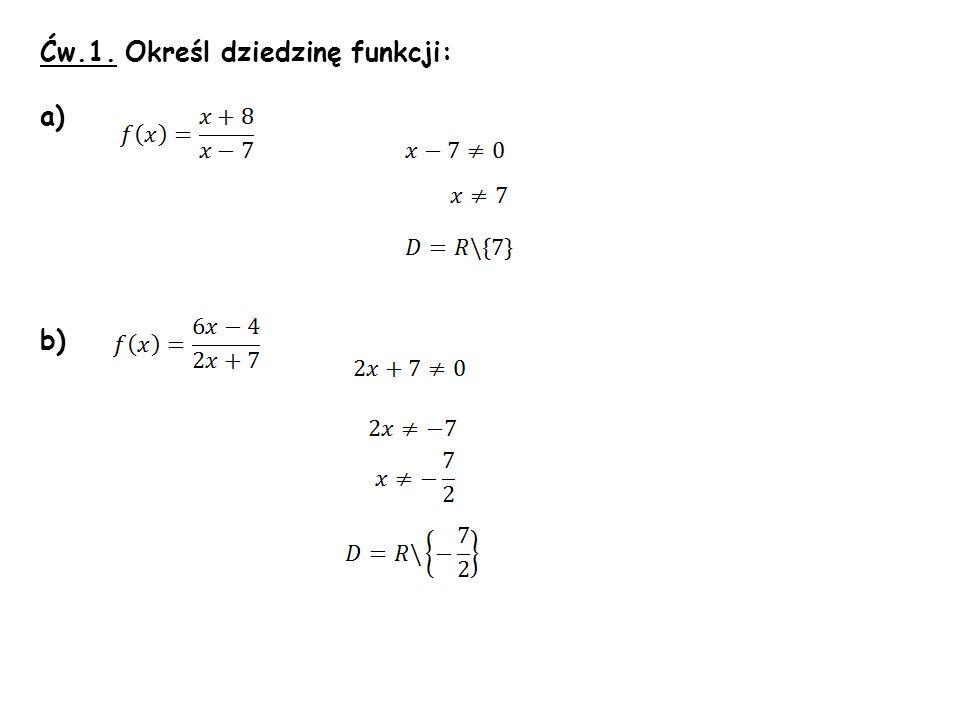 Ćw.1. Określ dziedzinę funkcji: