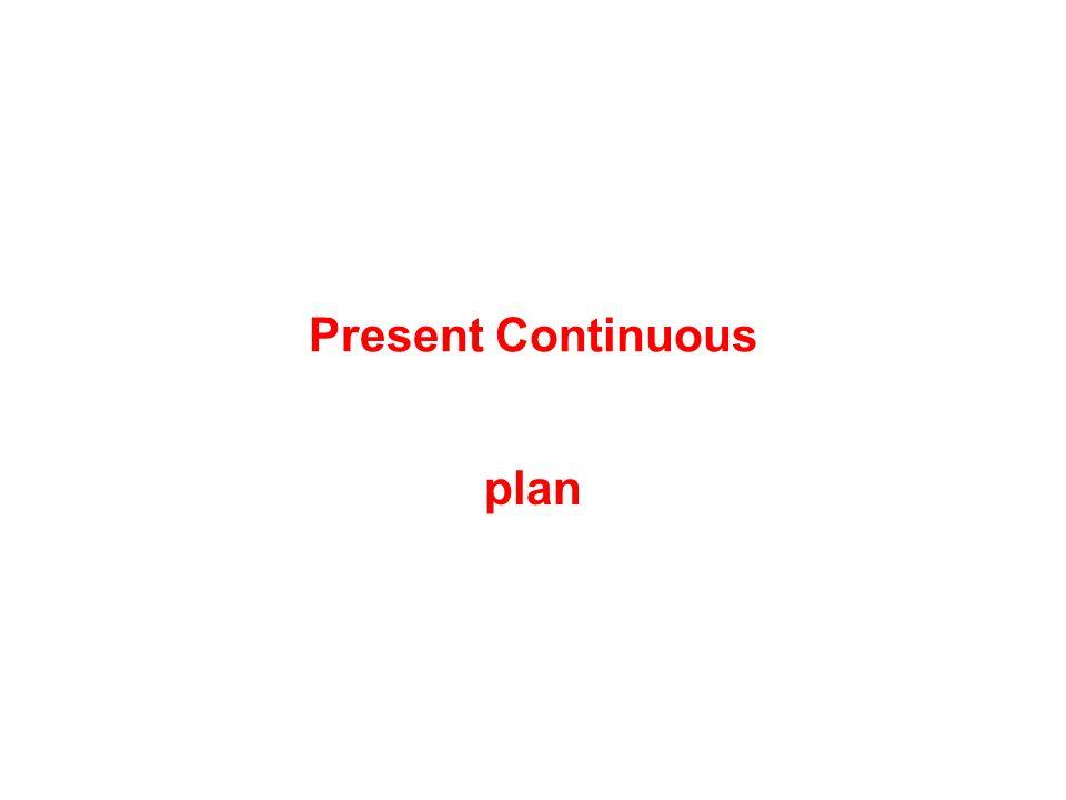 Present Continuous plan