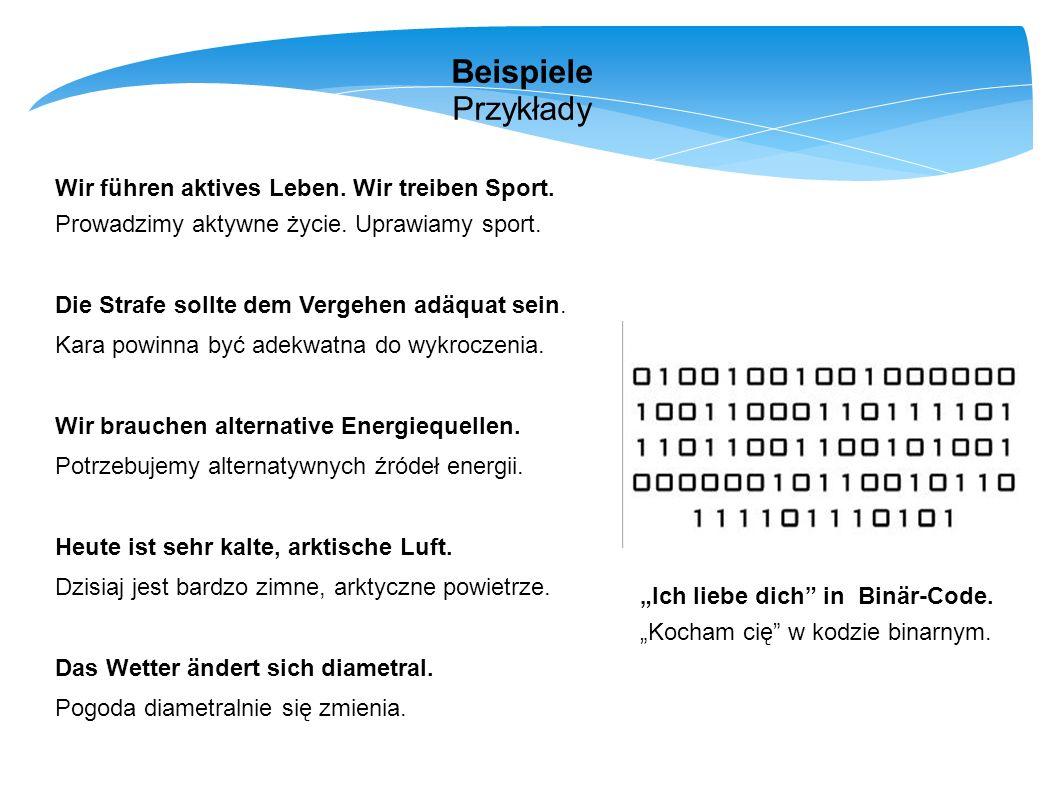 Beispiele Przykłady Wir führen aktives Leben. Wir treiben Sport.