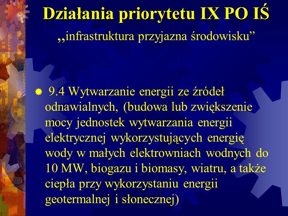 """Działania priorytetu IX PO IŚ """"infrastruktura przyjazna środowisku"""