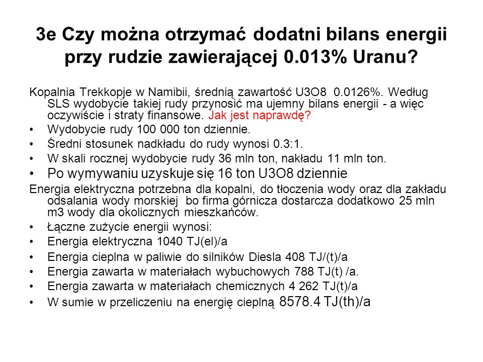 3e Czy można otrzymać dodatni bilans energii przy rudzie zawierającej 0.013% Uranu