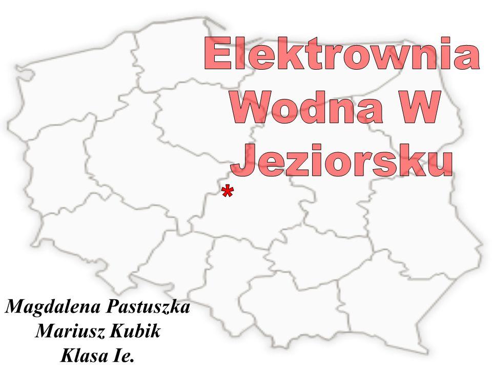 Elektrownia Wodna W Jeziorsku * Magdalena Pastuszka Mariusz Kubik