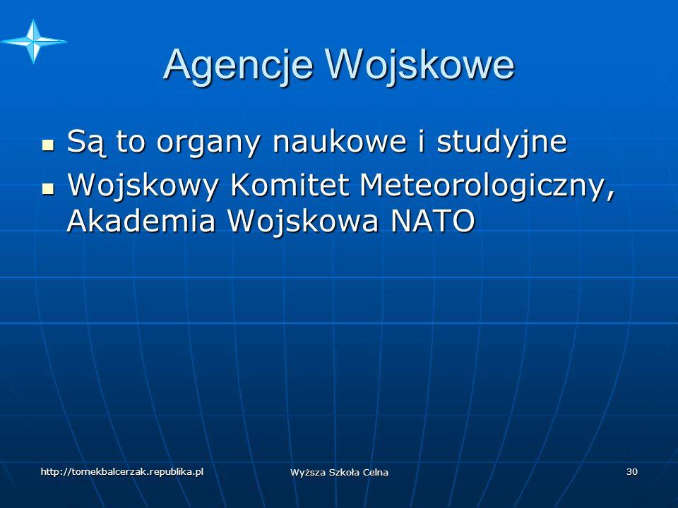 Agencje Wojskowe Są to organy naukowe i studyjne