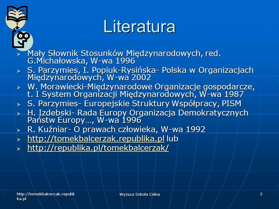 Literatura Mały Słownik Stosunków Międzynarodowych, red. G.Michałowska, W-wa 1996.